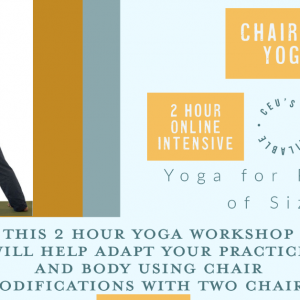 Chairwork Yoga 2 // Aug 22, 11a-1p ET // Accessible Yoga Workshops